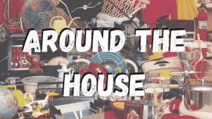 Around the House Course Image