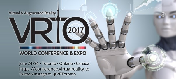 VRTO 2017 Virtual Reality & Augmented Reality World Conference and Expo, Toronto, Canada
