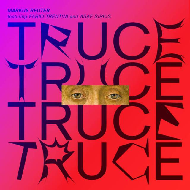 Review: Truce by Markus Reuter (featuring Fabio Trentini and Asaf Sirkis)
