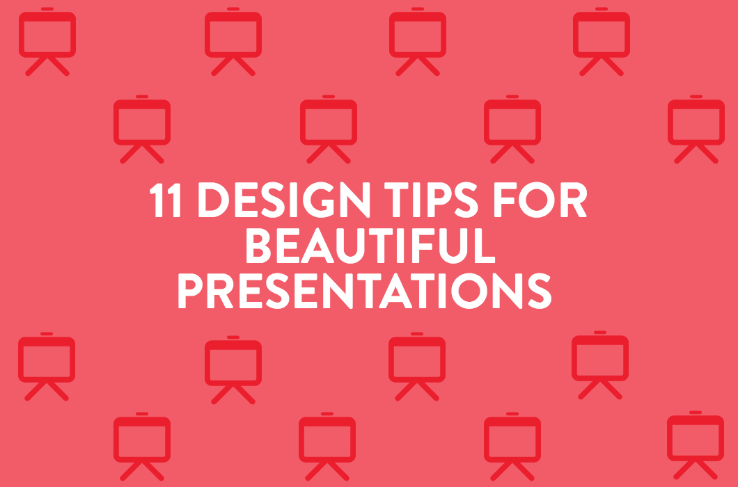 11 Design Tips for Beautiful Presentations