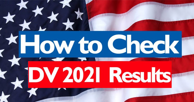 The results of the DV-2021 Diversity Visa program registration that took place between October 2, 2019 and November 5, 2019 is ready.