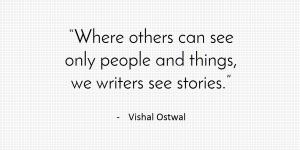 Writing Quote - Vishal Ostwal