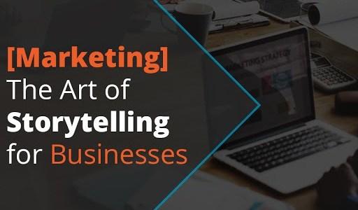 marketing- the art of storytelling for businesses