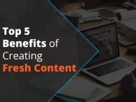Benefits of fresh content.