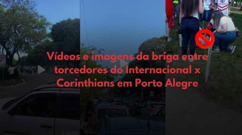 briga torcedores inter corinthians porto alegre brasileirao Vision Art NEWS