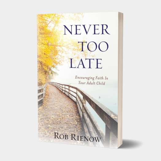 Never Too Late: Encouraging Faith In Your Adult Children