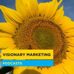 Visionary Marketing podcasts