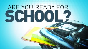 Are you ready for school?