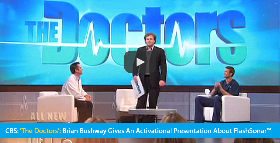Large video thumbnail shows World Access For The Blind Perceptual Navigation Instructor Brian Bushway on 'The Doctors' TV set. Text band reads: CBS: 'The Doctors': Brian Bushway gives an activational presentation about FlashSonar. Click on the thumbnail to go to the video.