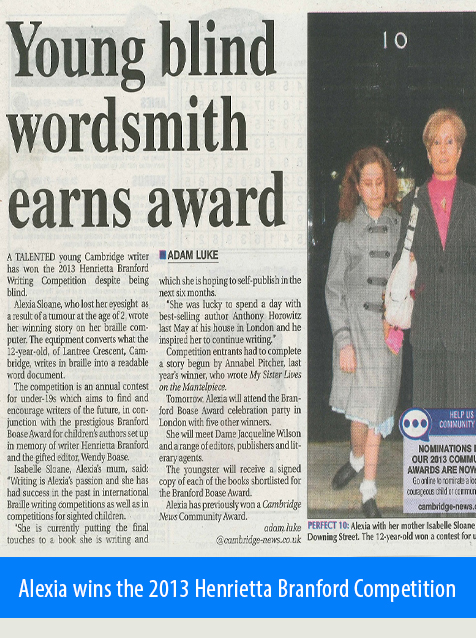 Alexia Sloane wins the 2013 Henrietta Branford Competition. Image: Cutting from a newspaper shows a photo of Alexia and her mother Isabelle leave 10 Downing Street. The article's headline reads: Young blind wordsmith earns award.