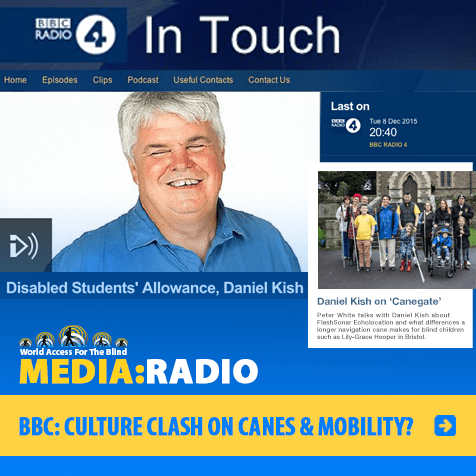 Radio: BBC: Culture clash on canes and mobility. Image. Module for BBC4 In Touch shows photos of host Peter White and guest Daniel Kish. Daniel is standing with Lily-Grace Hooper, her family and friends in Bristol, England.