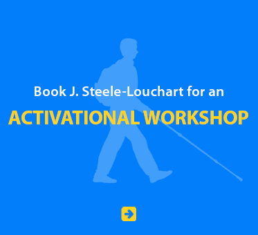 Book J. Steele-Louchart for an Activational Workshop.