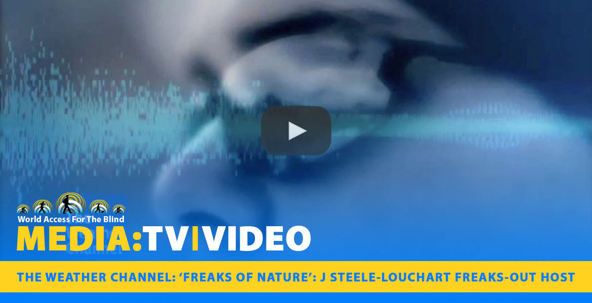 "MEDIA: TV | Video: The Weather Channel"" ""Freaks of Nature"": J Steele-Louchart Freaks Out Host. Image: Close-up video frame of J's left profile with a sonar wave super-imposed on the frame."
