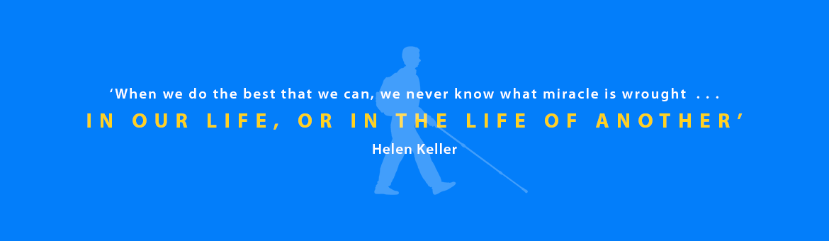Quote: When we do the best that we can, we never know what miracle is wrought in our life, or in the life of another. Helen Keller. Image: Silhouette of Daniel Kish walking with a full-length cane and backpack.