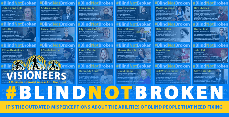 Visioneers: BlindNotBroken Page Banner. Image: Mosaic of names and photos of blind people we honor as part of the BlindNotBroken Campaign.