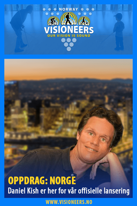Visioneers Norway Facebook module frames a photo of Daniel Kish against a blurred photo of Oslo at night. Norsk text translates to: Assignment Norway. Daniel Kish is here for our Official Launch.