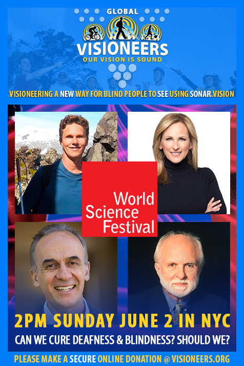 Visioneers Facebook Module frames photos of (from top left counter-clockwise) Daniel Kish, Marlee Matlin, Jim Hudspeth - Biophysicist, and E.J. Chichilnisky - Neuroscienist, with the logo of the World Science Festiuval in the foreground. Text: 2PM Sunday, June 2 NYC. CAN WE 'CURE' DEAFNESS AND BLINDNESS? SHOULD WE?