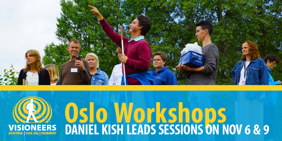 Oslo workshops. Daniel Kish leads sessions on November 6th and 9th. Image: Daniel Kish is shown leading a previous workshop in Norway with adult students in a park.