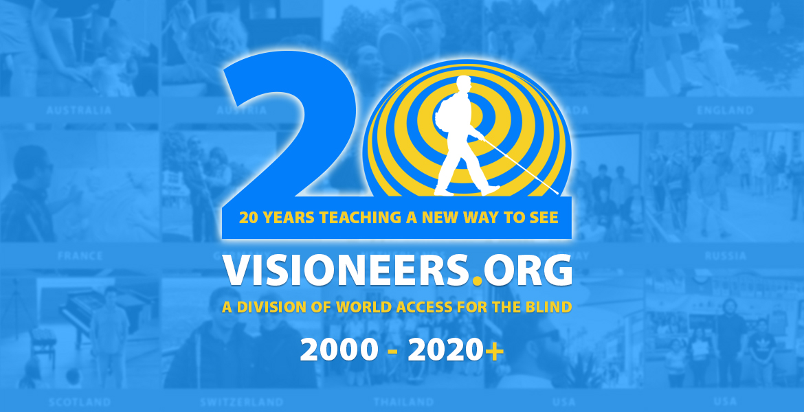 "20 Years teaching a new way to see. Visioneers.org, a division of World Access For The Blind. 2000-2020+. Image: A large numeral 2 is paired with the Visioneers sonarwave icon behind the silhouette of Daniel Kish to form a stylized ""20"", set against a slightly blurred backdrop of photos showing our work in countries around the world."