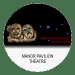 Manor Pavilion host amateur and professional productions.
