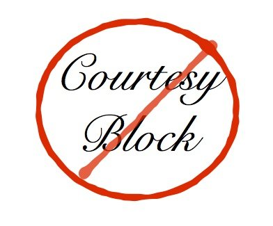 No Courtesy Block