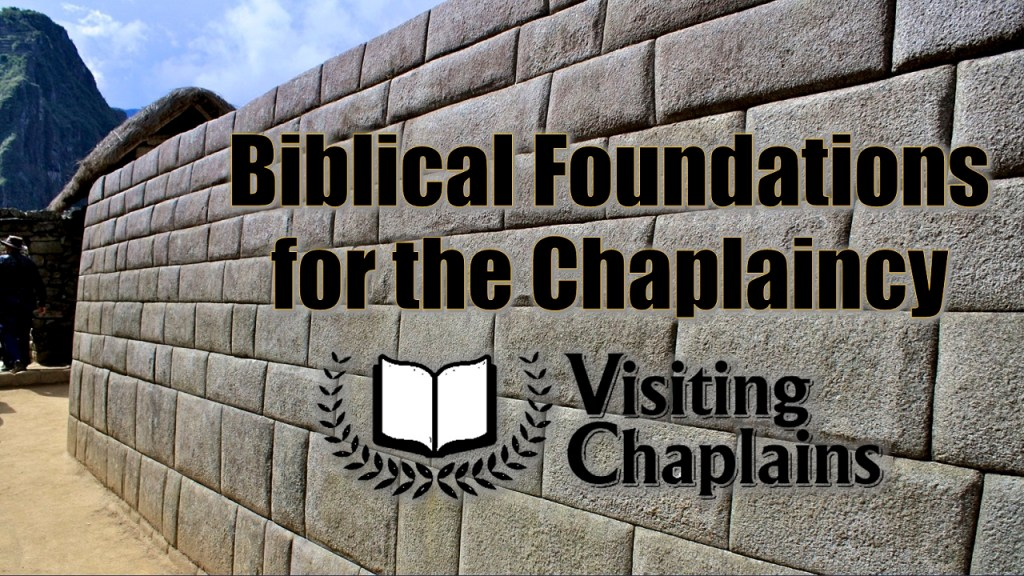 Biblical Foundations for the Chaplaincy Visiting Chaplains