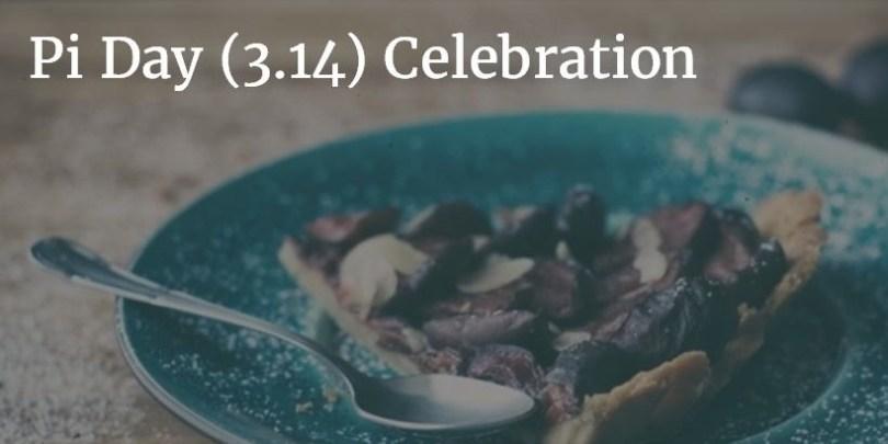 Photo of pie with Pi Day Celebration heading