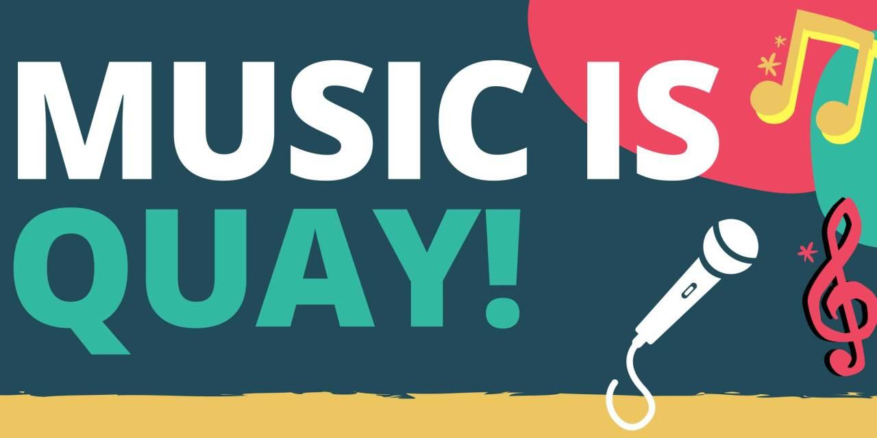 Music is quay