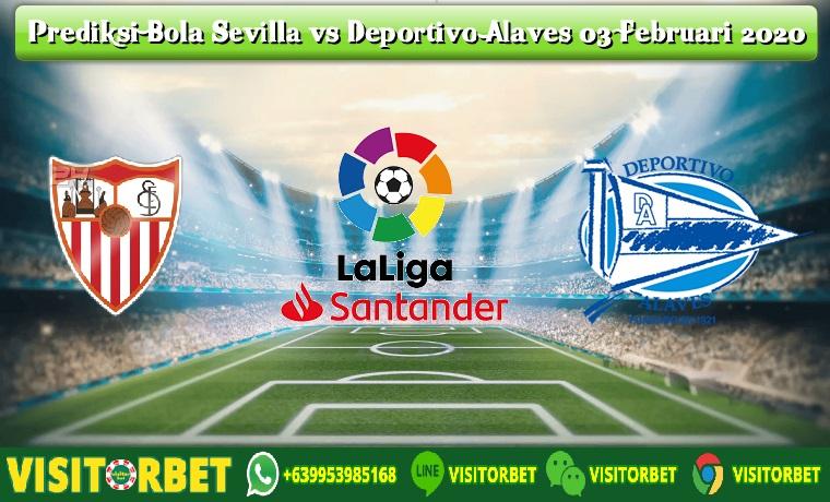 Prediksi Bola Sevilla vs Deportivo Alaves 03 Februari 2020