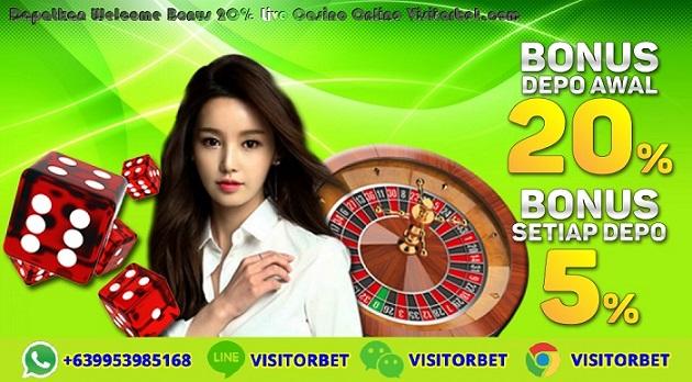 Dapatkan Welcome Bonus 20% Live Casino Online Visitorbet.com