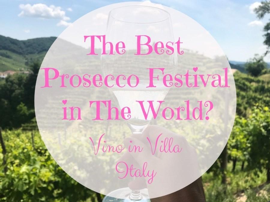 Best Prosecco festival in the world Vino in Villa Italy