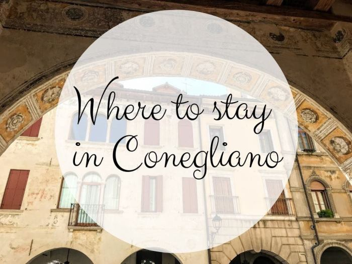 Where to stay in Conegliano Italy Prosecco Road Italy