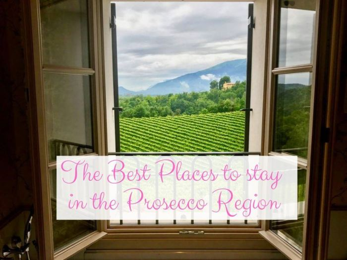 Where to stay in the Prosecco region