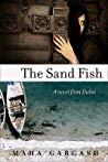 The Sand Fish: A Novel from Dubai