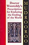 Doctor Wooreddy's Prescription for Enduring the Ending of the World (Dr Wooreddy's Prescription for Enduring the Ending of the World)