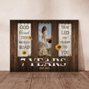 Personalized 7 Year Anniversary Gift For Her Custom Photo, 7th Anniversary Gift For Him, God Blessed The Broken Road Canvas H0