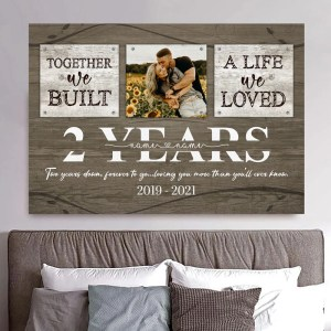 Personalized 2 Year Anniversary Gift For Her Custom Photo, 2nd Anniversary Gift For Him, Together We Built A Life Canvas H0