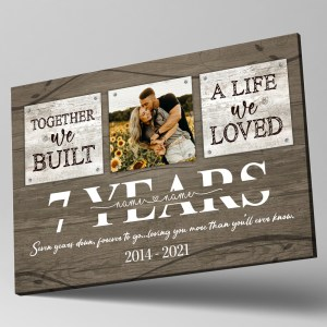 Personalized 7 Year Anniversary Gift For Her Custom Photo, 7th Anniversary Gift For Him, Together We Built A Life Canvas H0