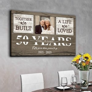 Personalized 50 Year Anniversary Gift For Parents, Gold 50th Anniversary Gift Custom Photo, Together We Built A Life Canvas H0