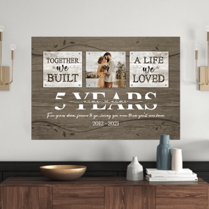 Personalized 5 Year Anniversary Gift For Wife, 5th Anniversary Gift For Husband Custom Photo Together We Built A Life Peel & Stick Poster H0