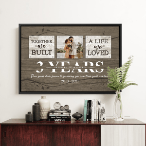 Personalized 3 Year Anniversary Gift For Her Custom Photo, 3rd Anniversary Gift For Him, Together We Built A Life Framed Canvas H0