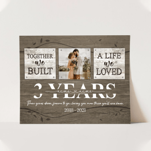 Personalized 3 Year Anniversary Gift For Her Custom Photo, 3rd Anniversary Gift For Him, Together We Built A Life Poster H0
