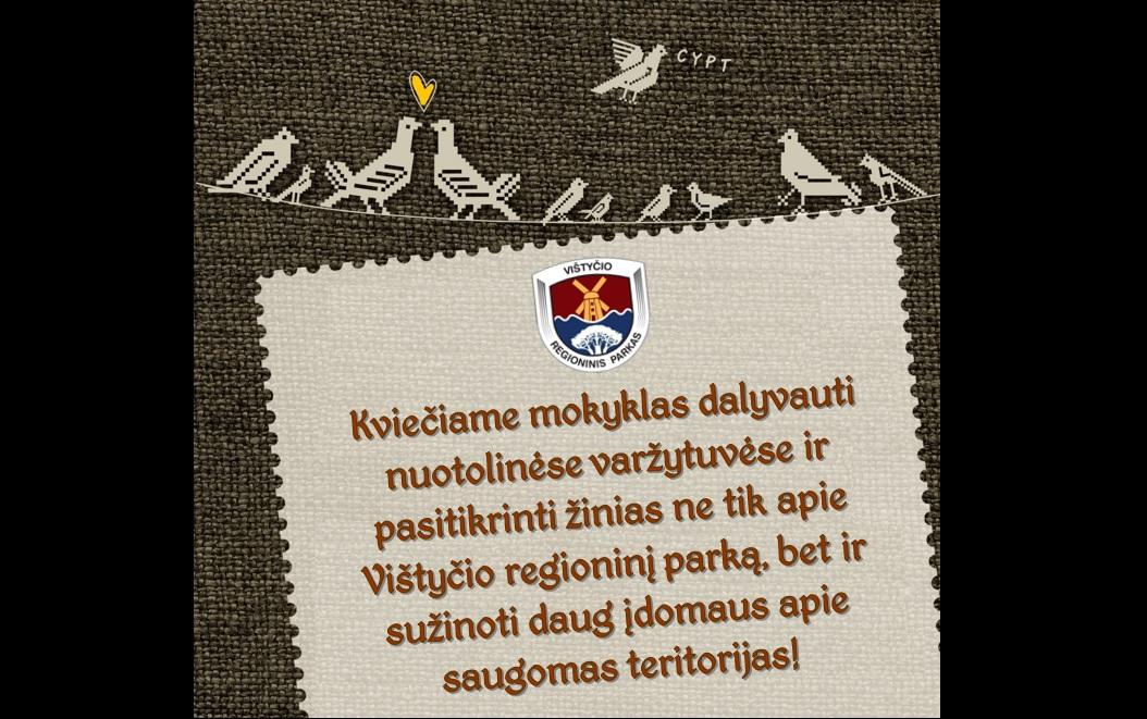 """NUOTOLINĖS MOKYKLŲ VARŽYTUVĖS """"PAŽINK VIŠTYČIO REGIONINĮ PARKĄ VIRTUALIAI"""""""