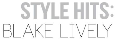 STYLE-HITS-blake-lively