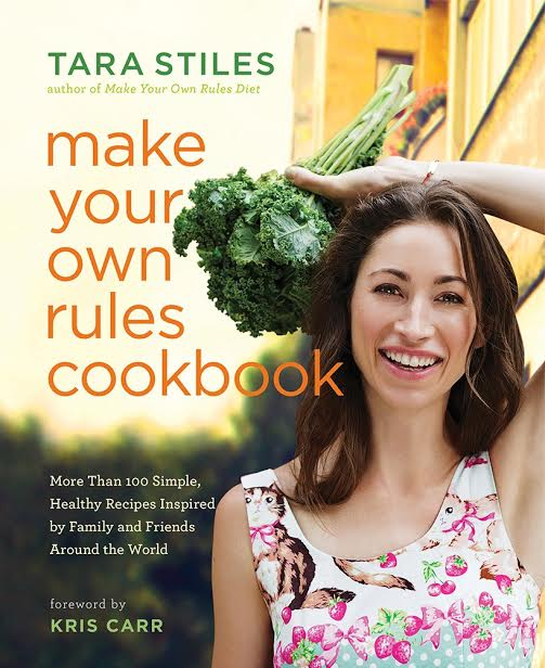 Make Your Own Rules Cookbook Tara Stiles