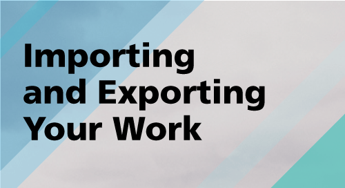 Importing and Exporting Your Work