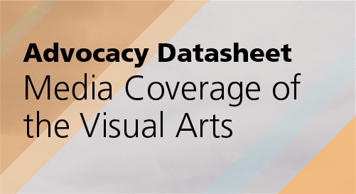 Advocacy Datasheet: Media Coverage of the Visual Arts