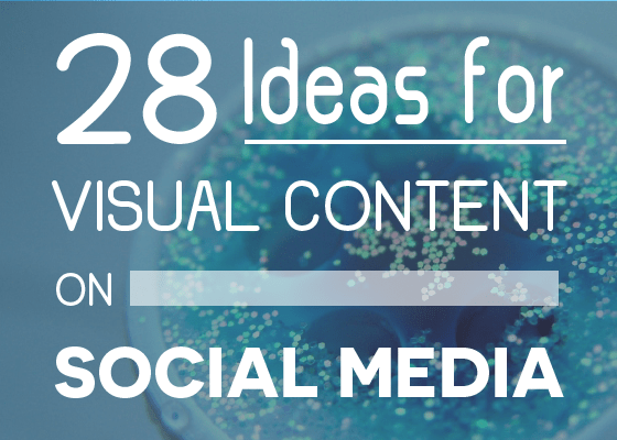 18 Ideas for Engaging Visual Content to Post on Social Media [Animated Slideshow]-01