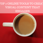 Top 7 Online Tools to Create Visual Content that Engages [List]
