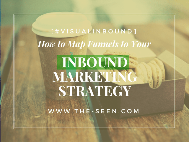 How to Map Funnels to Your Inbound Marketing Strategy [#VisualInbound]
